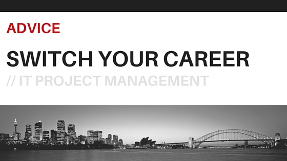 Switch your career to Project Management